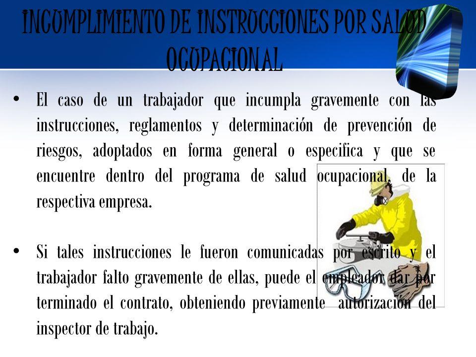 INCUMPLIMIENTO DE INSTRUCCIONES POR SALUD OCUPACIONAL