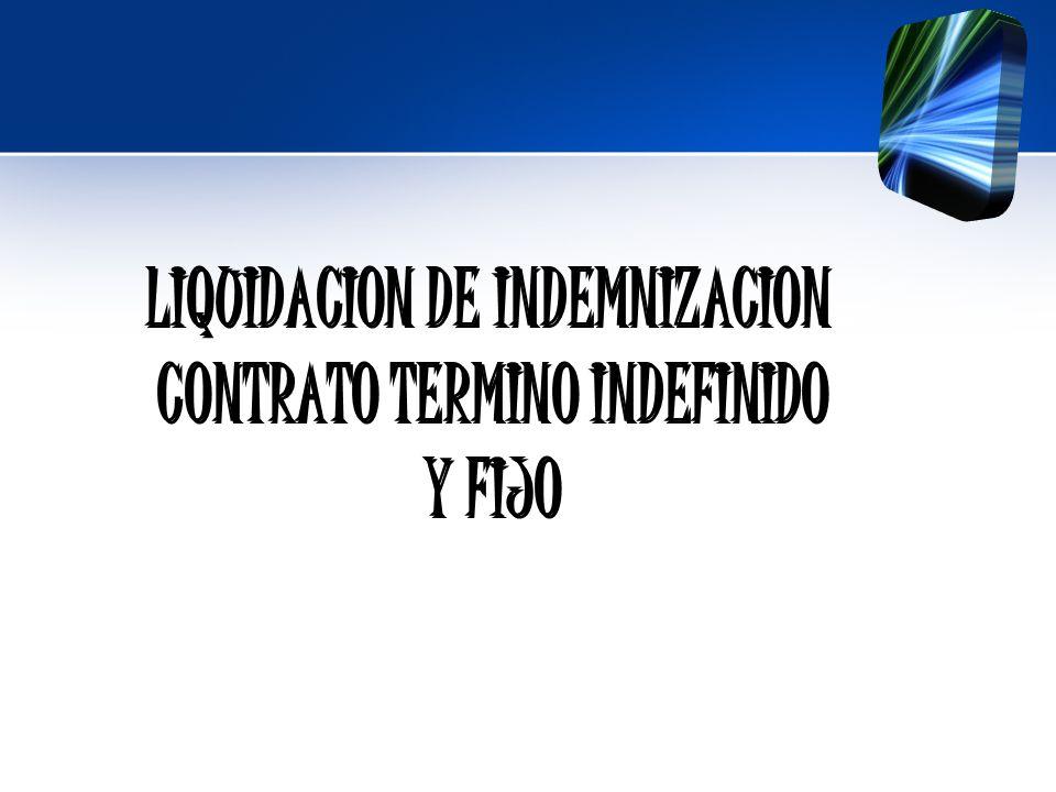 LIQUIDACION DE INDEMNIZACION CONTRATO TERMINO INDEFINIDO
