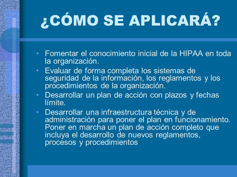 ¿CÓMO SE APLICARÁ Fomentar el conocimiento inicial de la HIPAA en toda la organización.