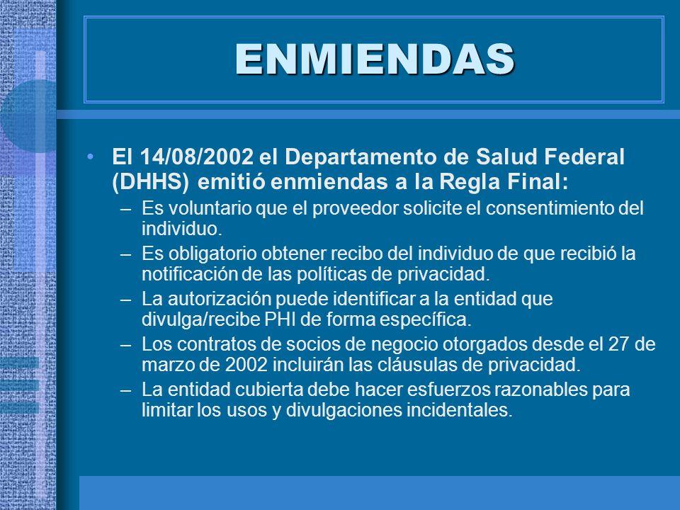 ENMIENDAS El 14/08/2002 el Departamento de Salud Federal (DHHS) emitió enmiendas a la Regla Final:
