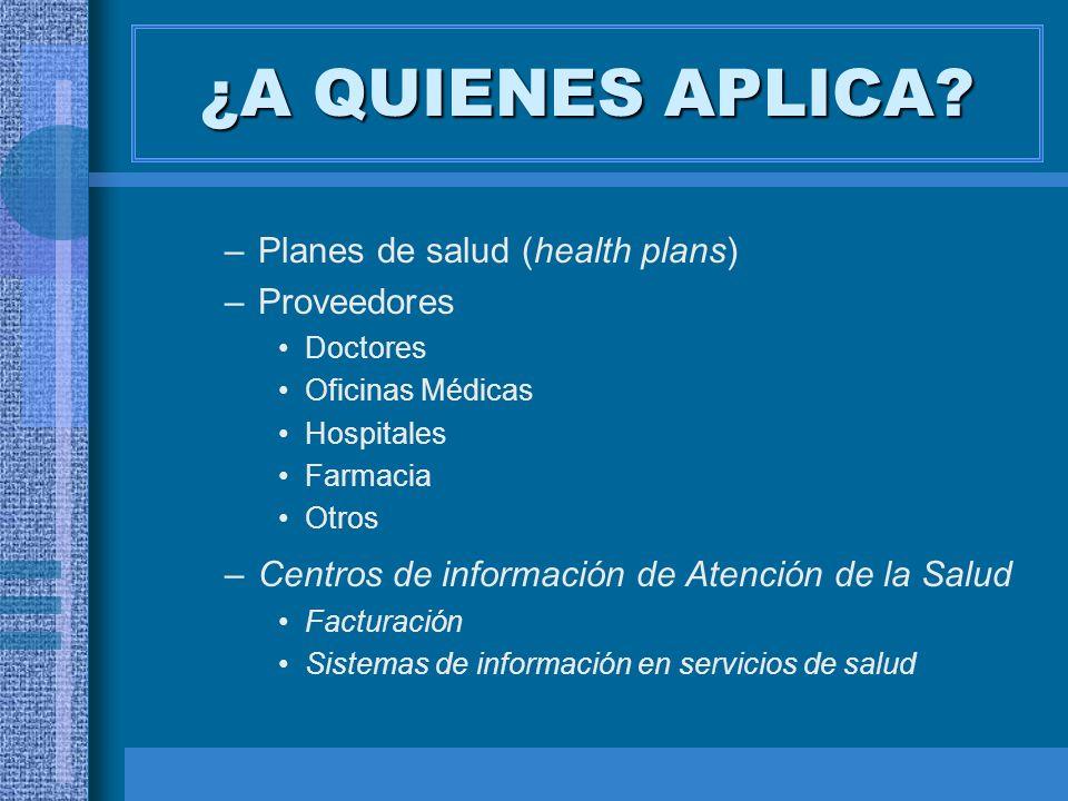 ¿A QUIENES APLICA Planes de salud (health plans) Proveedores
