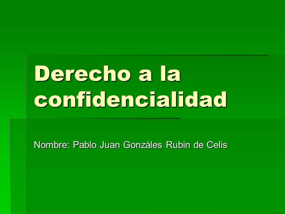 Derecho a la confidencialidad