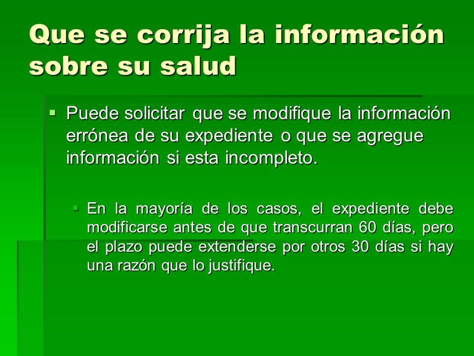 Que se corrija la información sobre su salud