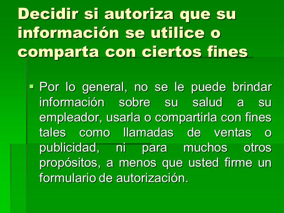 Decidir si autoriza que su información se utilice o comparta con ciertos fines
