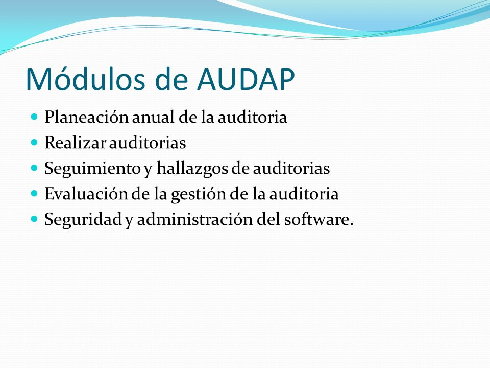 Módulos de AUDAP Planeación anual de la auditoria Realizar auditorias