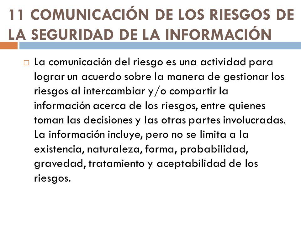 11 COMUNICACIÓN DE LOS RIESGOS DE LA SEGURIDAD DE LA INFORMACIÓN