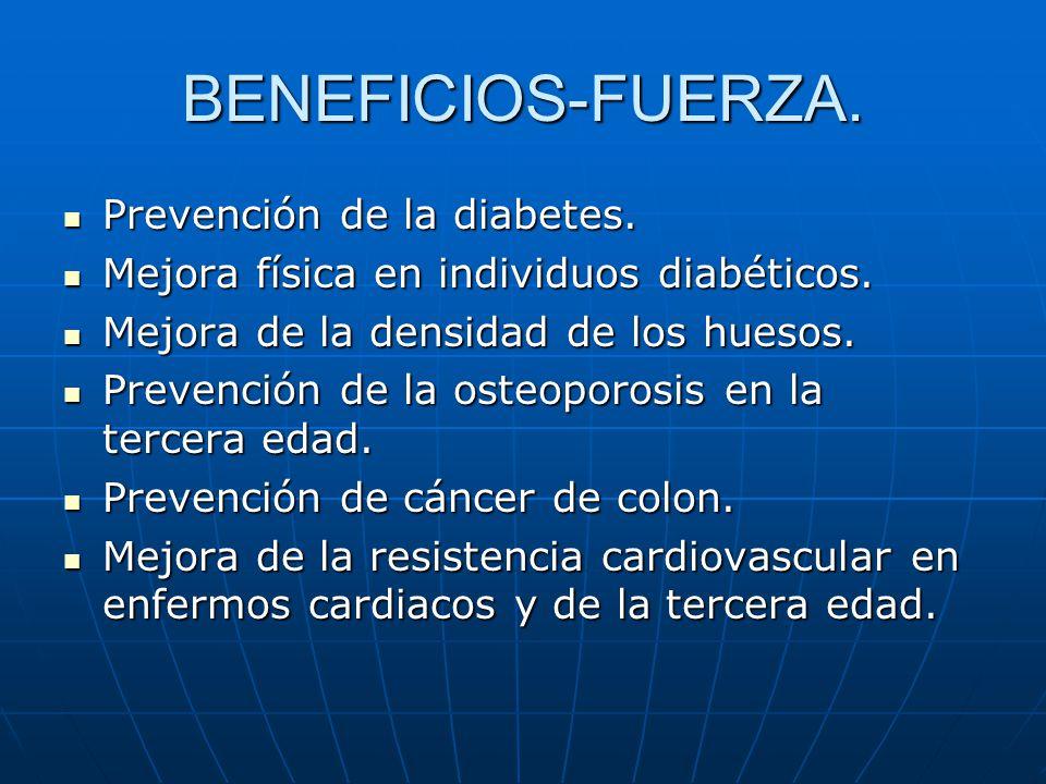 BENEFICIOS-FUERZA. Prevención de la diabetes.