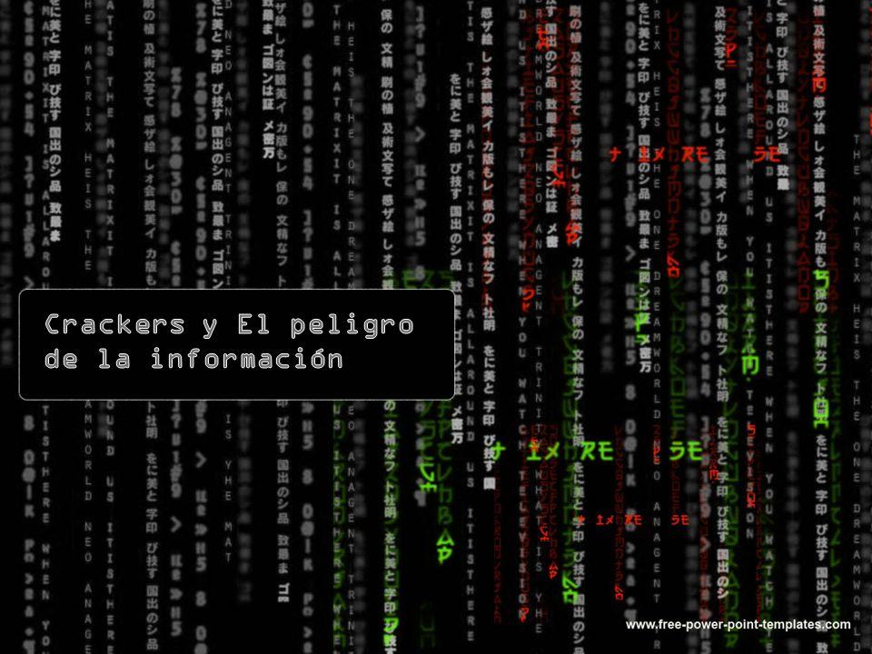 Crackers y El peligro de la información