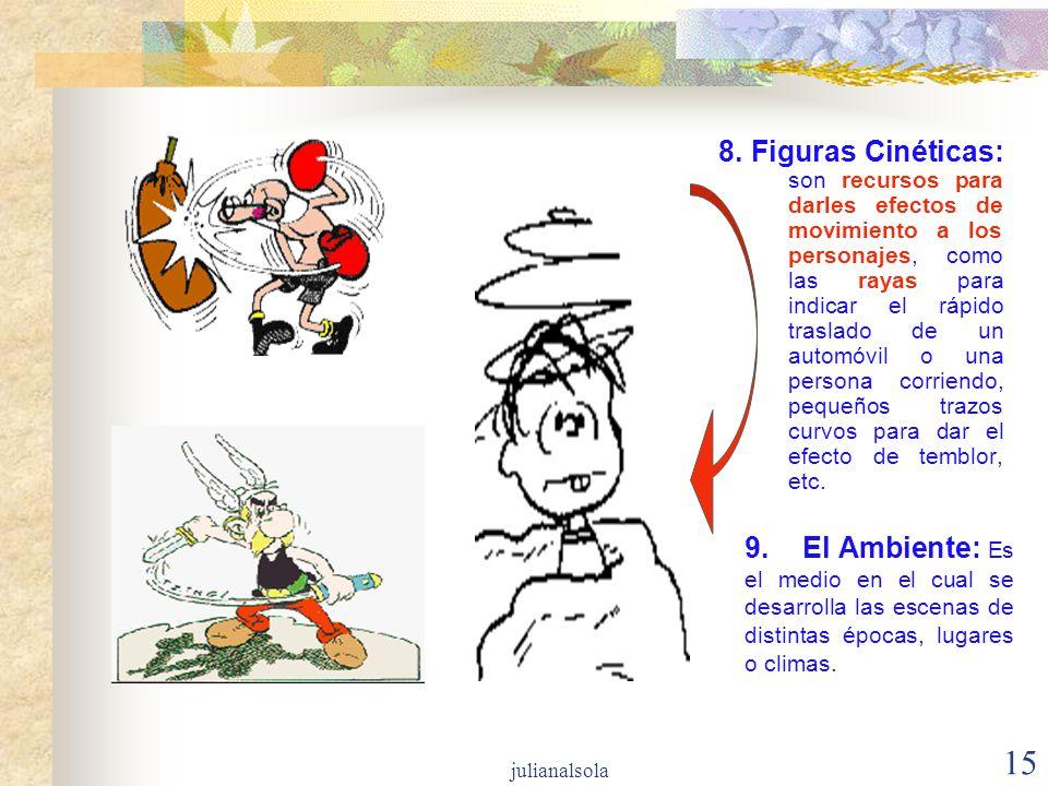 8. Figuras Cinéticas: son recursos para darles efectos de movimiento a los personajes, como las rayas para indicar el rápido traslado de un automóvil o una persona corriendo, pequeños trazos curvos para dar el efecto de temblor, etc.
