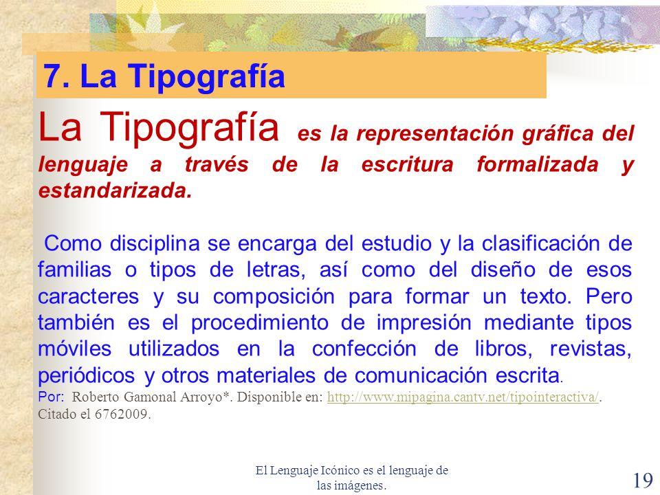 El Lenguaje Icónico es el lenguaje de las imágenes.