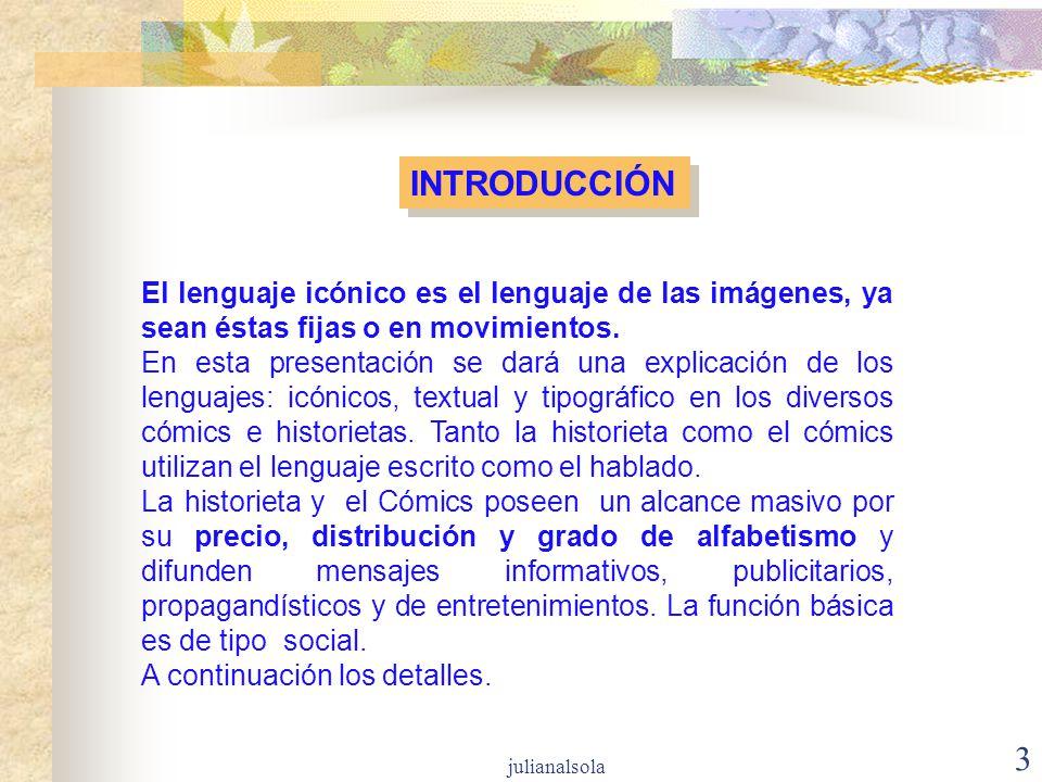 INTRODUCCIÓN El lenguaje icónico es el lenguaje de las imágenes, ya sean éstas fijas o en movimientos.