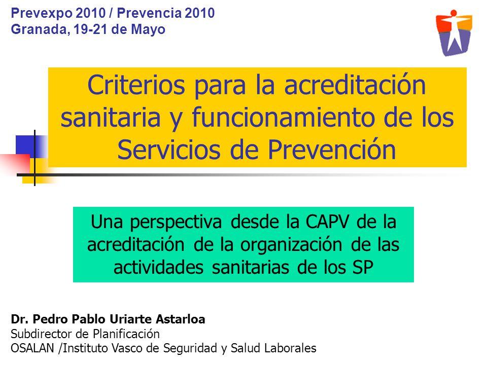 Prevexpo 2010 / Prevencia 2010 Granada, 19-21 de Mayo. Criterios para la acreditación sanitaria y funcionamiento de los Servicios de Prevención.