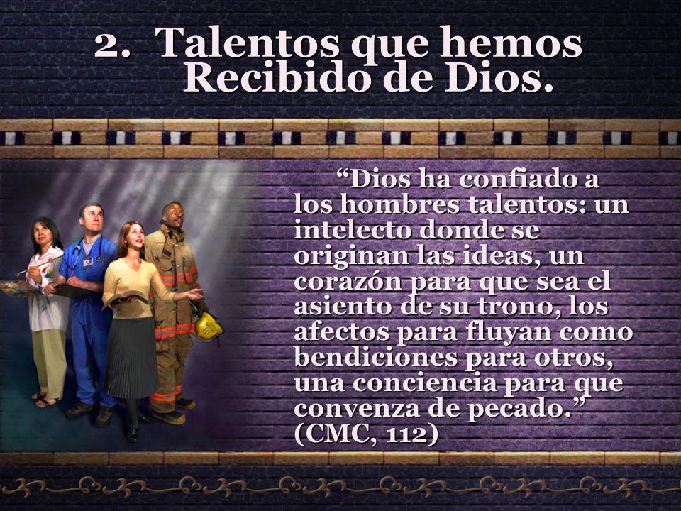 Talentos que hemos Recibido de Dios.