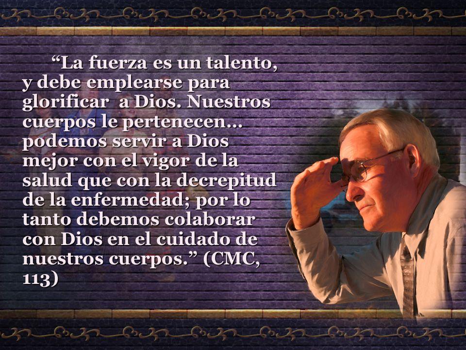 La fuerza es un talento, y debe emplearse para glorificar a Dios
