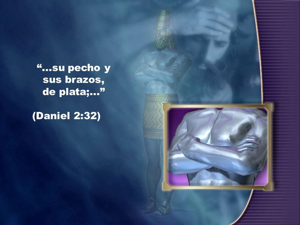 ...su pecho y sus brazos, de plata;...