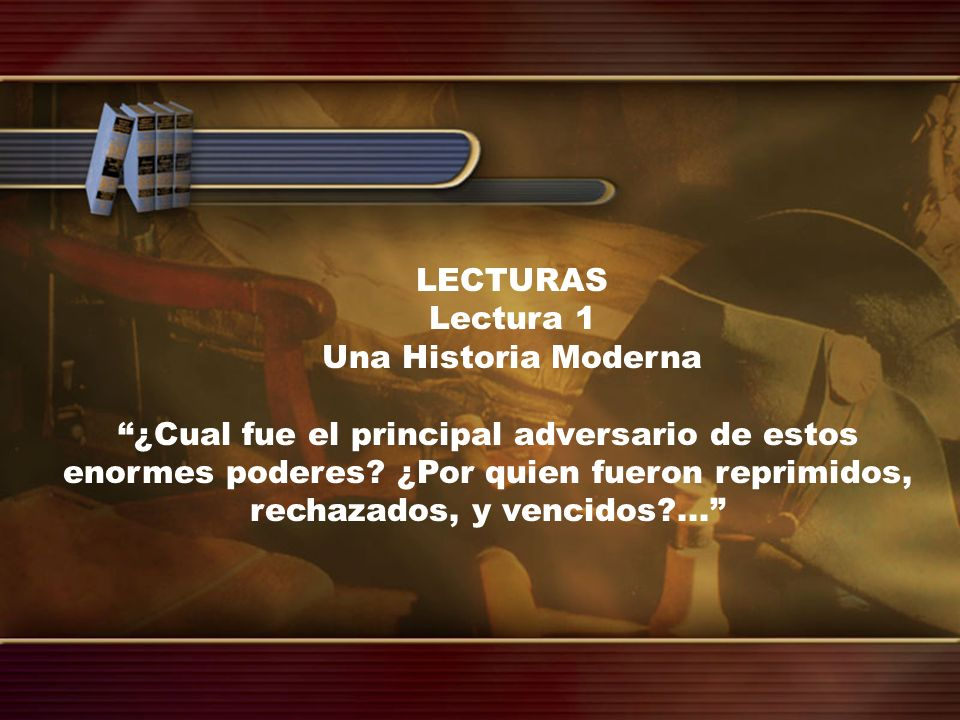 LECTURAS Lectura 1. Una Historia Moderna.