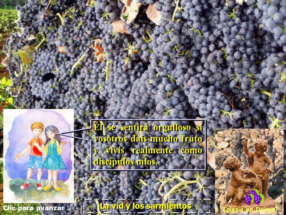 Él se sentirá orgulloso si vosotros dais mucho fruto y vivís realmente como discípulos míos.