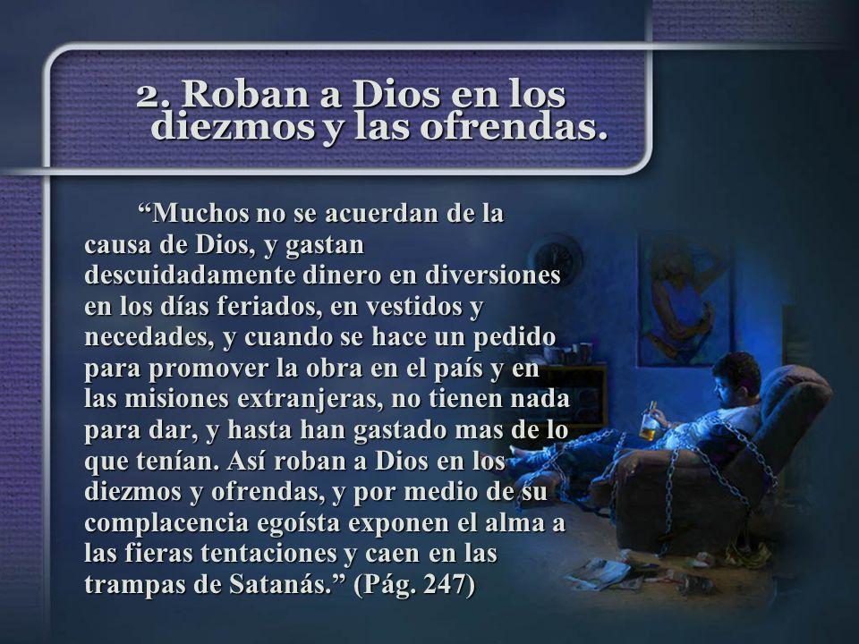 2. Roban a Dios en los diezmos y las ofrendas.