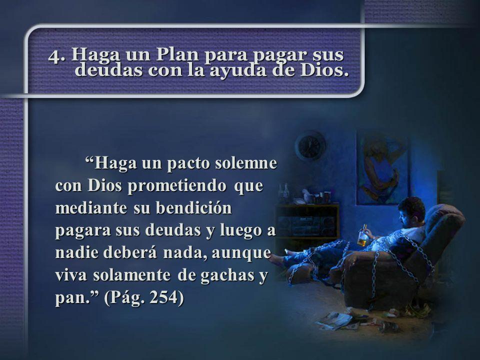 4. Haga un Plan para pagar sus deudas con la ayuda de Dios.