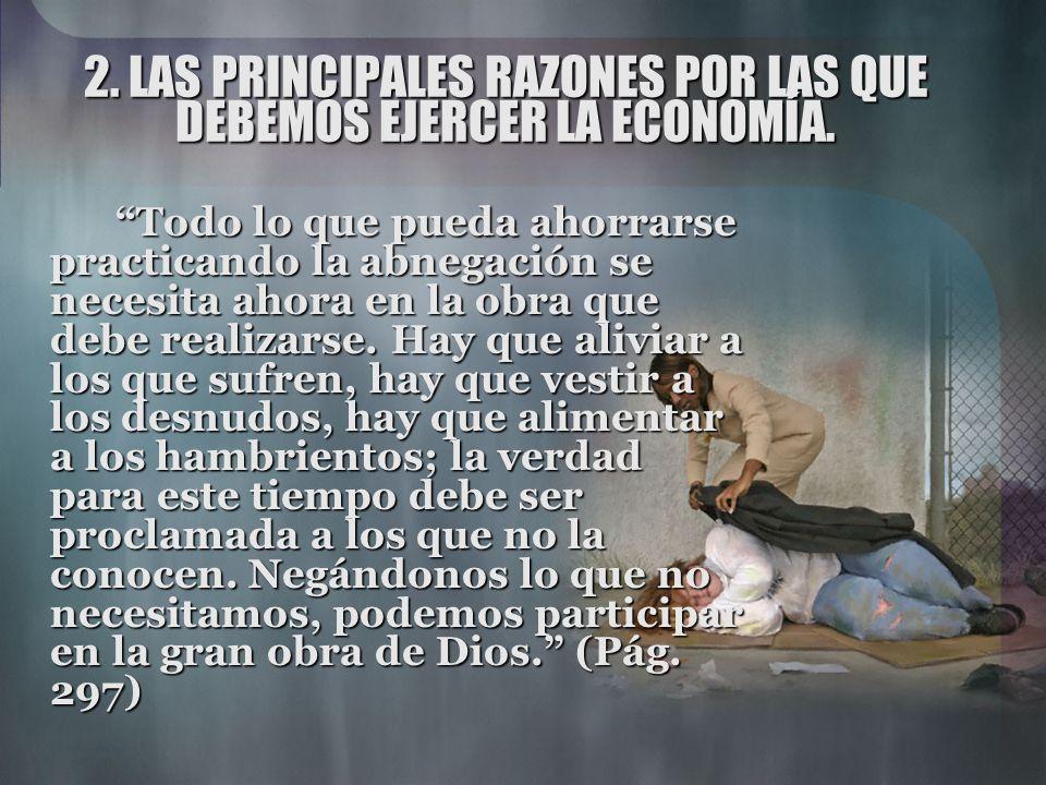 2. LAS PRINCIPALES RAZONES POR LAS QUE DEBEMOS EJERCER LA ECONOMÍA.