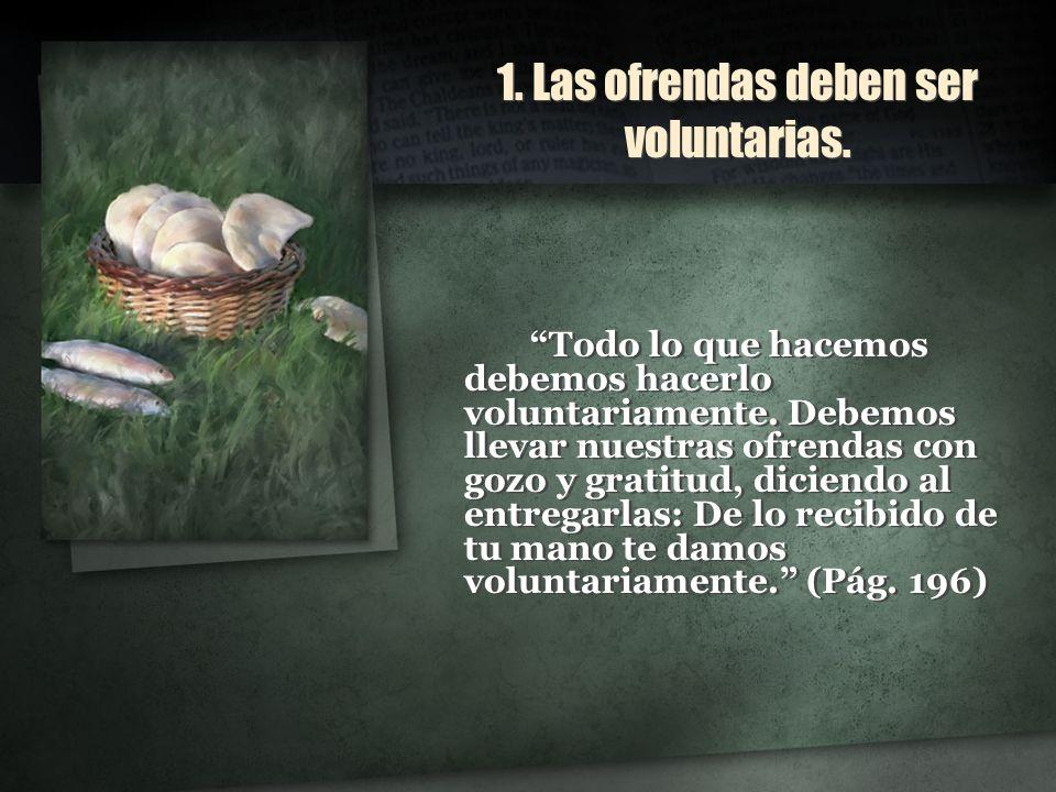 1. Las ofrendas deben ser voluntarias.