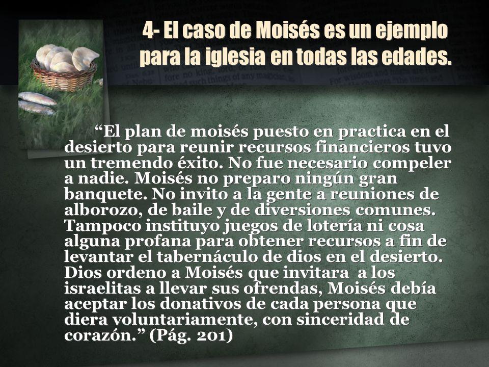 4- El caso de Moisés es un ejemplo para la iglesia en todas las edades.