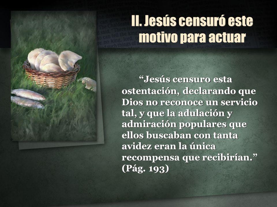II. Jesús censuró este motivo para actuar