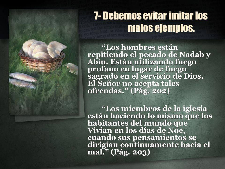 7- Debemos evitar imitar los malos ejemplos.