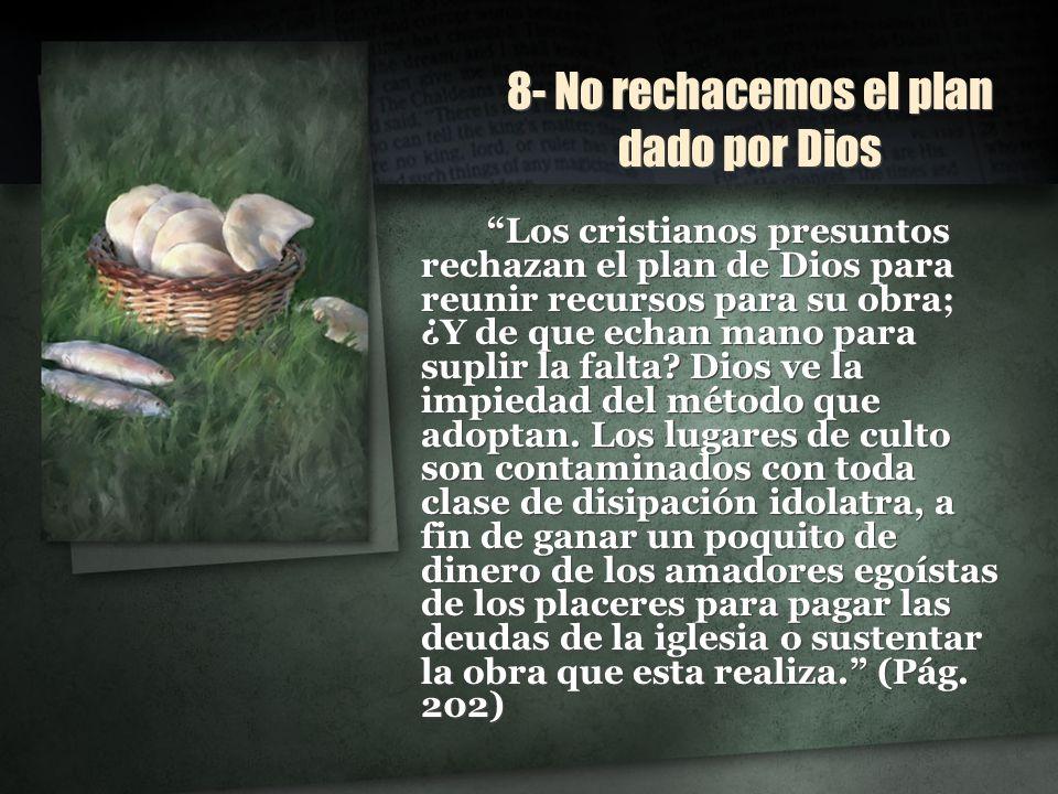 8- No rechacemos el plan dado por Dios