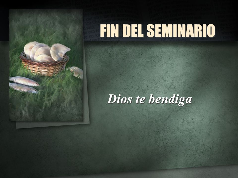 FIN DEL SEMINARIO Dios te bendiga