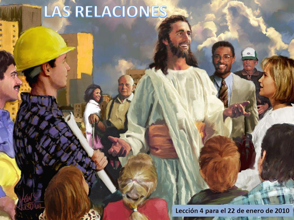 LAS RELACIONES Lección 4 para el 22 de enero de 2010