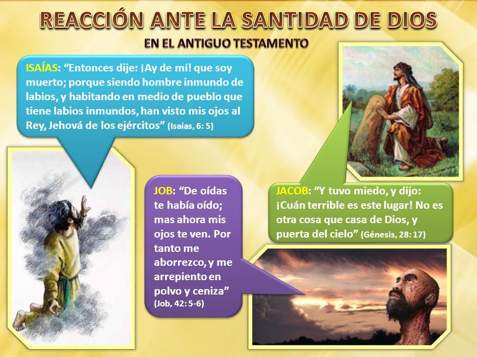 REACCIÓN ANTE LA SANTIDAD DE DIOS EN EL ANTIGUO TESTAMENTO