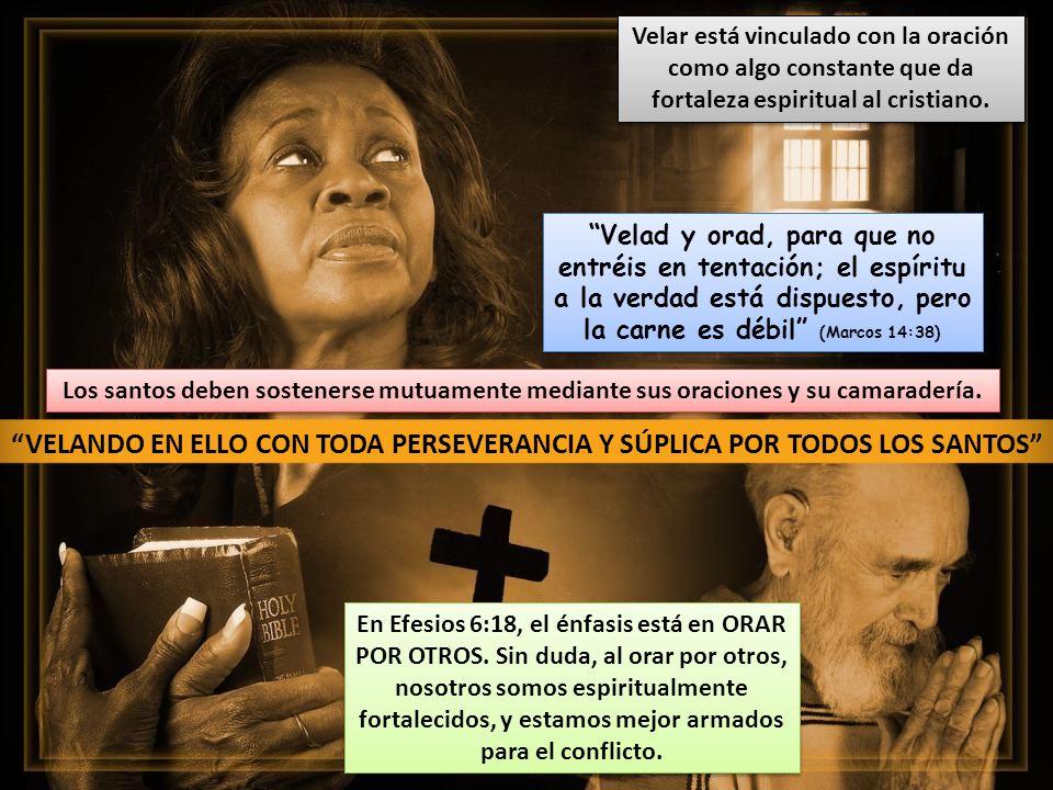 Velar está vinculado con la oración como algo constante que da fortaleza espiritual al cristiano.