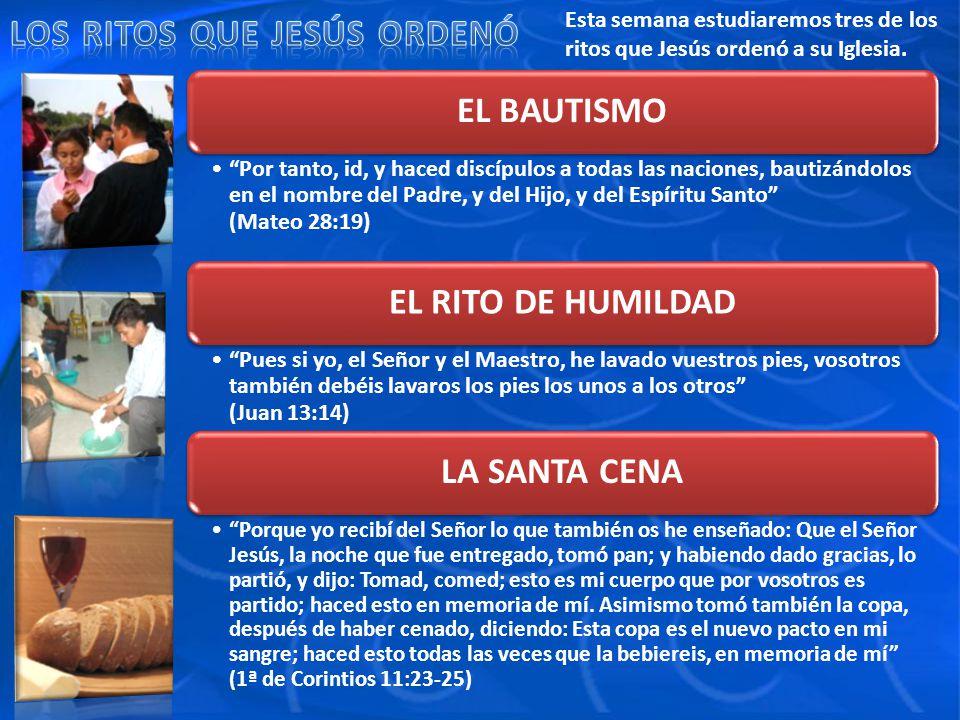 EL BAUTISMO EL RITO DE HUMILDAD LA SANTA CENA