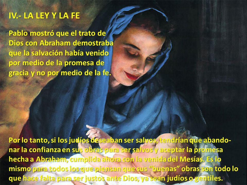 IV.- LA LEY Y LA FE Pablo mostró que el trato de