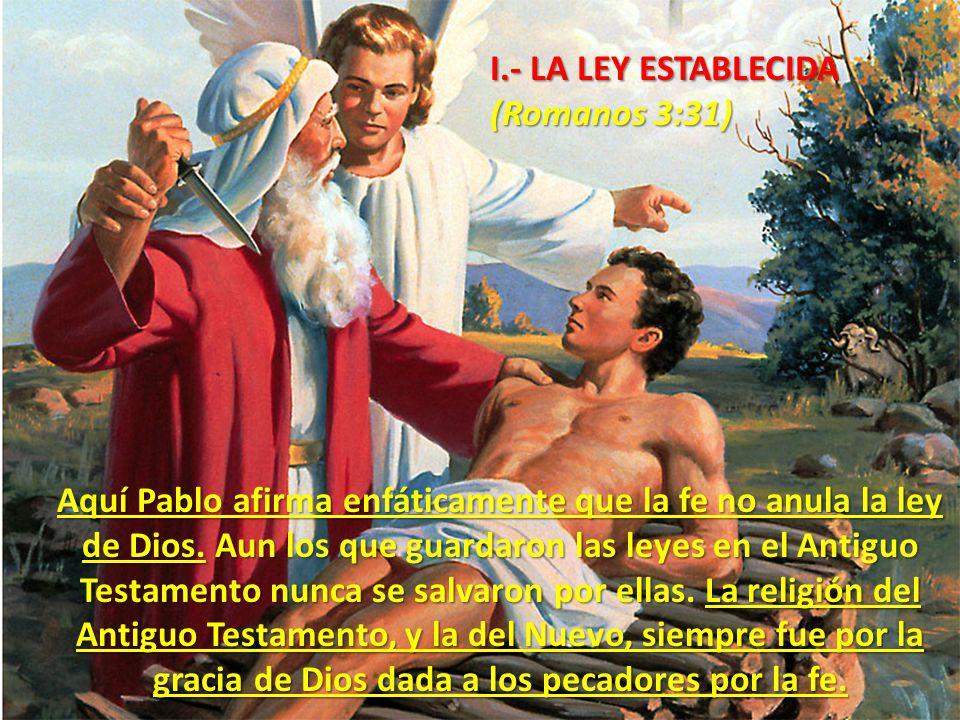 I.- LA LEY ESTABLECIDA (Romanos 3:31)