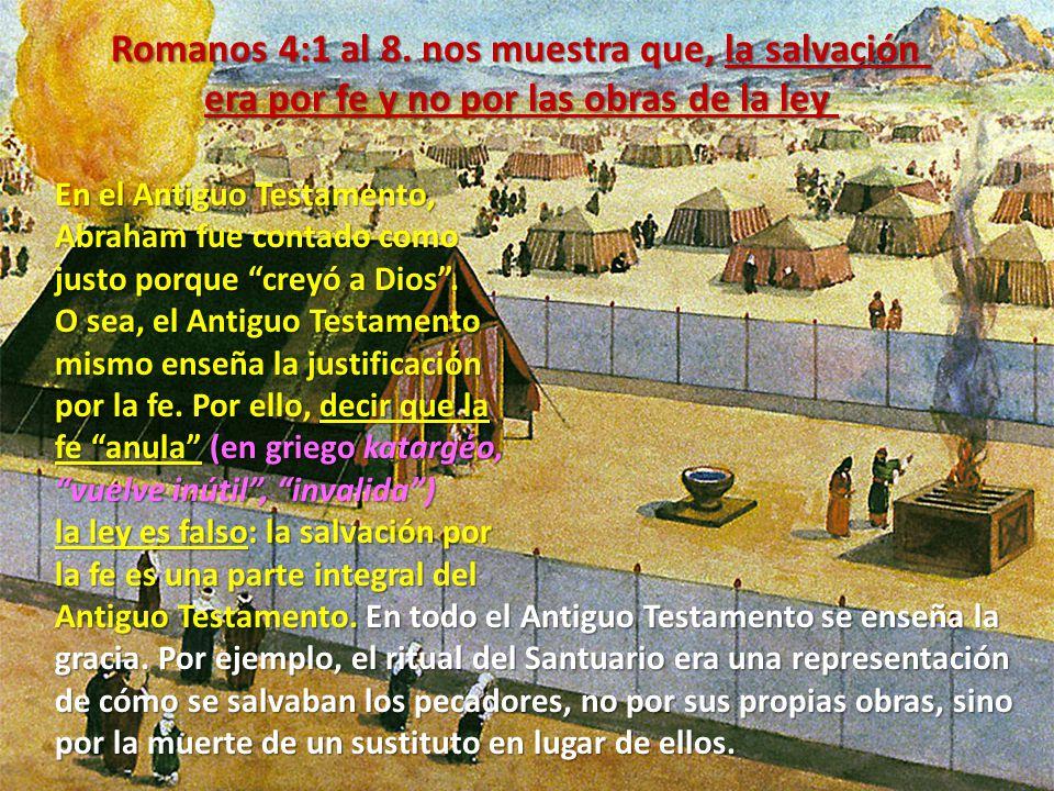 Romanos 4:1 al 8. nos muestra que, la salvación