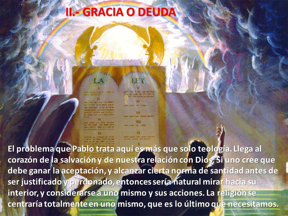 II.- GRACIA O DEUDA