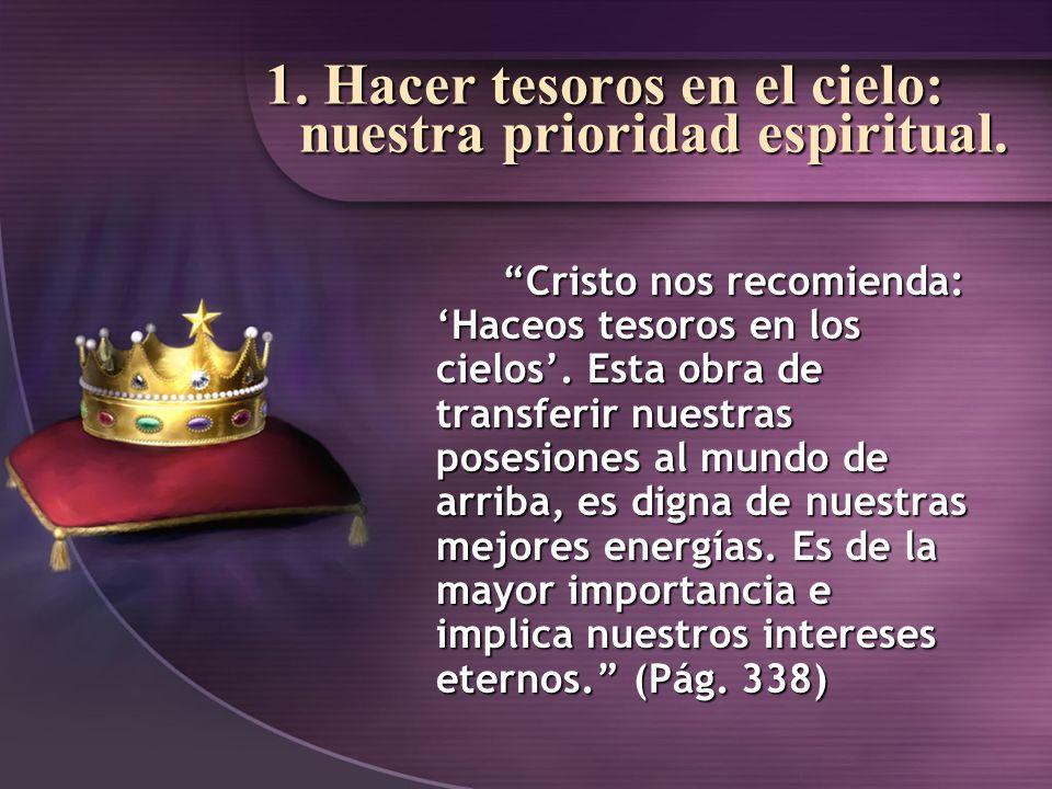 1. Hacer tesoros en el cielo: nuestra prioridad espiritual.