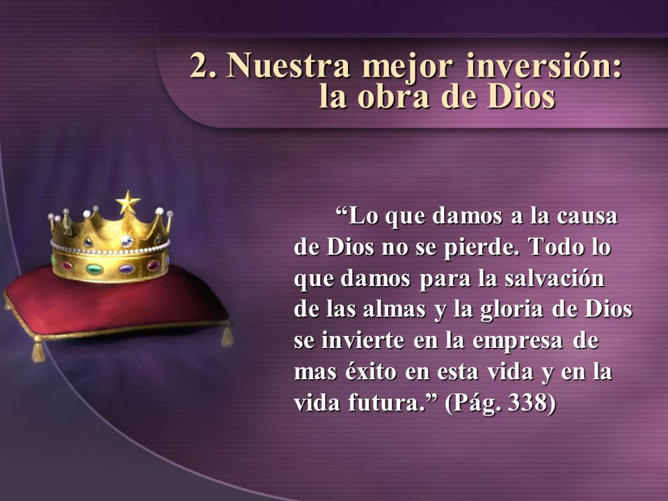 2. Nuestra mejor inversión: la obra de Dios