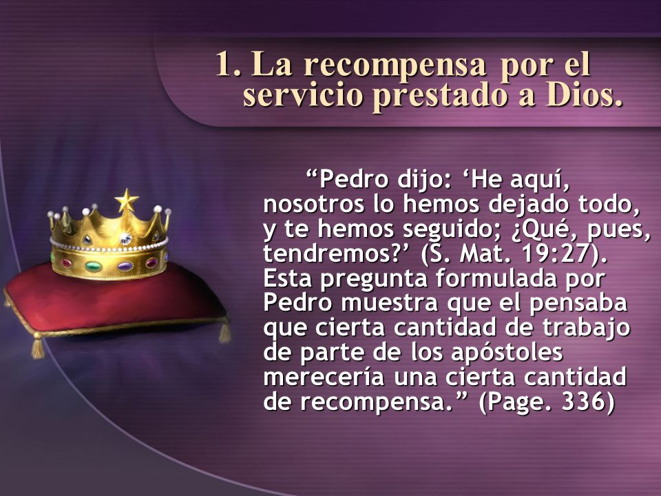 1. La recompensa por el servicio prestado a Dios.