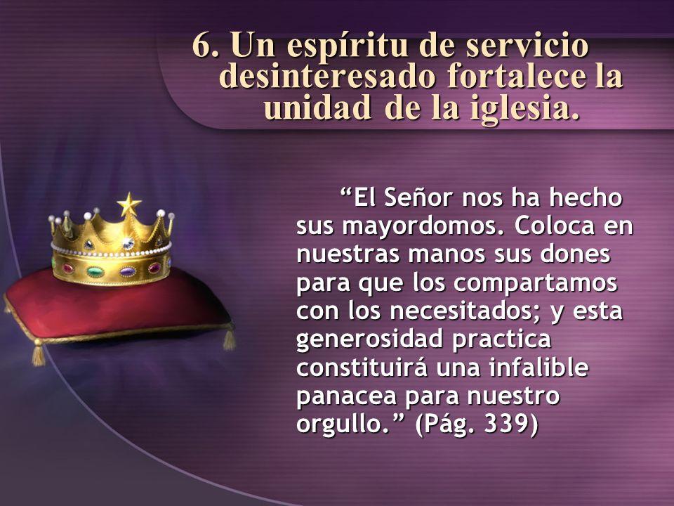 6. Un espíritu de servicio desinteresado fortalece la unidad de la iglesia.