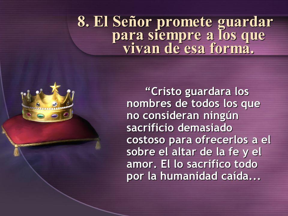 8. El Señor promete guardar para siempre a los que vivan de esa forma.