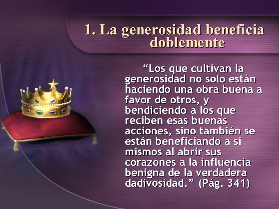 1. La generosidad beneficia doblemente