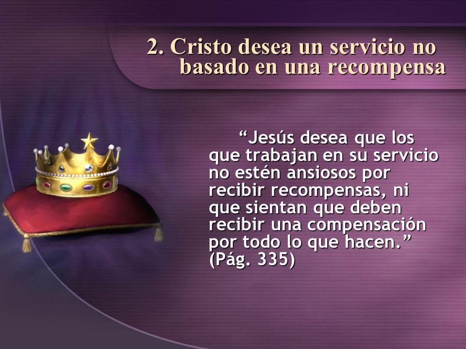 2. Cristo desea un servicio no basado en una recompensa