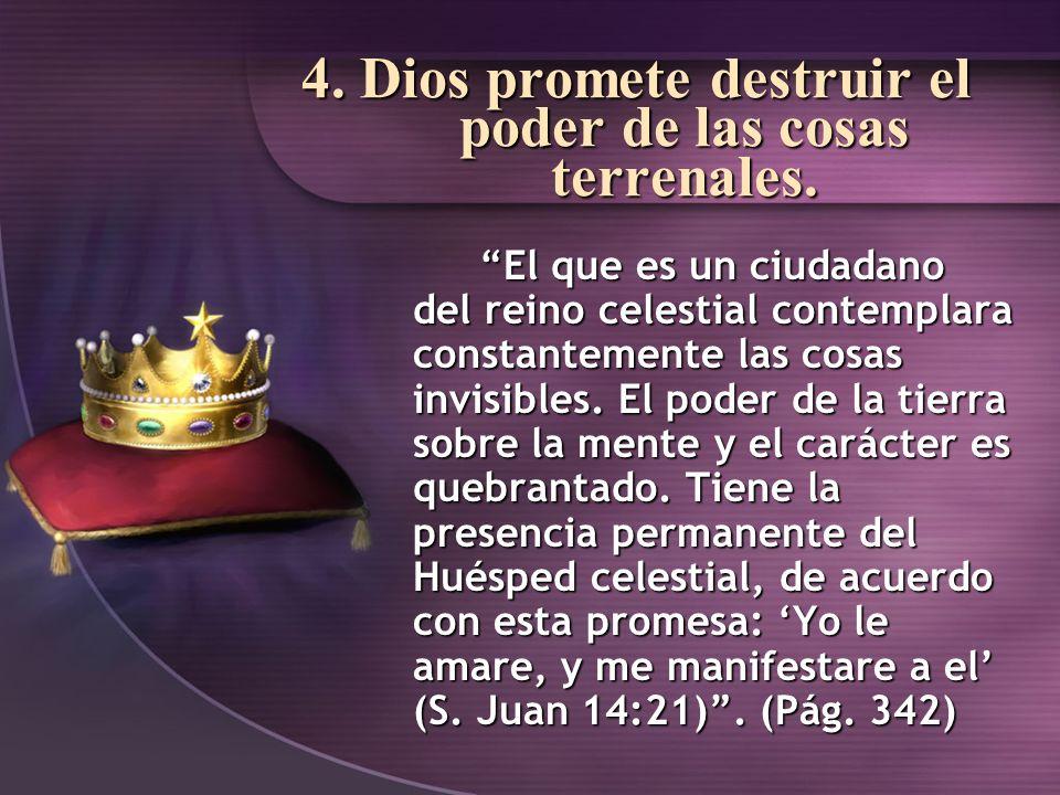 4. Dios promete destruir el poder de las cosas terrenales.