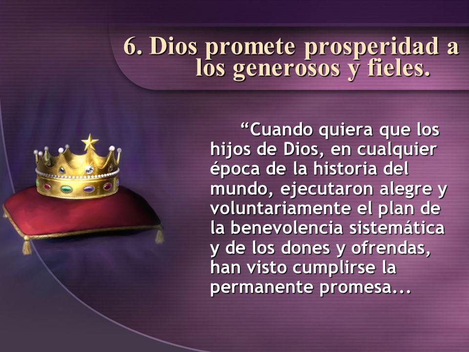 6. Dios promete prosperidad a los generosos y fieles.