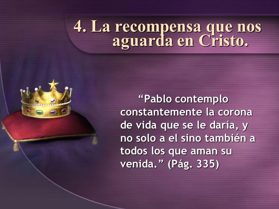 4. La recompensa que nos aguarda en Cristo.