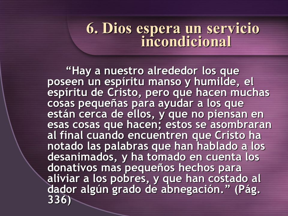 6. Dios espera un servicio incondicional