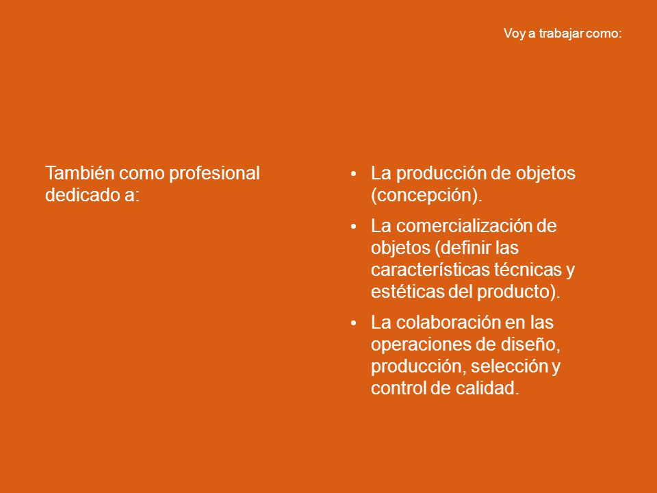 También como profesional dedicado a: